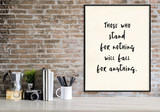 Stand for Nothing, Fall for Anything Vintage Style Inspirational Quote Print. Fine Art Paper, Laminated, or Framed. Multiple Sizes.