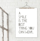 A Smile is the Best Thing You Can Wear - Uplifting Quote Print.  Fine Art Paper, Laminated, or Framed. Multiple Sizes Available for Home, Office, or School.