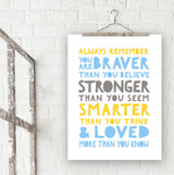 Braver, Stronger, Smarter and Loved Inspirational Quote Print. Fine Art Paper, Laminated, or Framed. Multiple Sizes Available