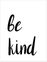 Be Kind Inspirational Quote Print. Fine Art Paper, Laminated or Framed. Multiple Sizes.