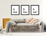Be Kind, Be Brave, Be Bold Quote Set of Three. Inspirational Quote Prints.  Fine Art Paper, Laminated, or Framed. Multiple Sizes Available for Bedroom, Dorm, or School.