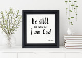 Be Still Spiritual Inspirational Quote Print. Bible Verse Poster. Fine Art Paper, Laminated, or Framed. Multiple Sizes