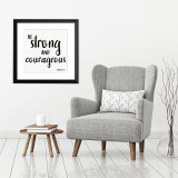 Be Strong and Courageous Spiritual & Inspirational Bible Verse Print. Fine Art Paper, Laminated, or Framed. Multiple Sizes