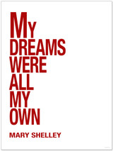 My Dreams Were All My Own - Mary Shelley, Inspirational Quote Print. Fine Art Paper, Laminated, or Framed. Multiple Sizes Available