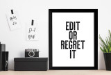 Edit or Regret It - Letter Press Style Inspirational Quote Print. Fine Art Paper, Laminated, or Framed. Multiple Sizes for Home, Office, or School