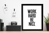 Work Hard Be Nice - Letter Press Style Inspirational Quote Print. Fine Art Paper, Laminated, or Framed. Multiple Sizes for Home, Office, or School