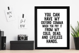 Oxford Comma - Letter Press Style Inspirational Quote Print. Fine Art Paper, Laminated, or Framed. Multiple Sizes for Home, Office, or School