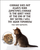 Courage Does Not Always Roar Fine Art Print 11x14