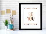 Be You Inspirational Inclusivity Art Print. Diversity Poster for Classroom or Home. Matte Paper, Laminated or Framed. Multiple Sizes