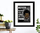Never Be Afraid to Think Lorraine Hansberry Quote Art Print. Matte Paper, Laminated or Framed. Multiple Sizes