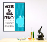 Water is Your Friend Lab Safety Poster. Plain Paper, Laminated, or Framed. Multiple Sizes Available.