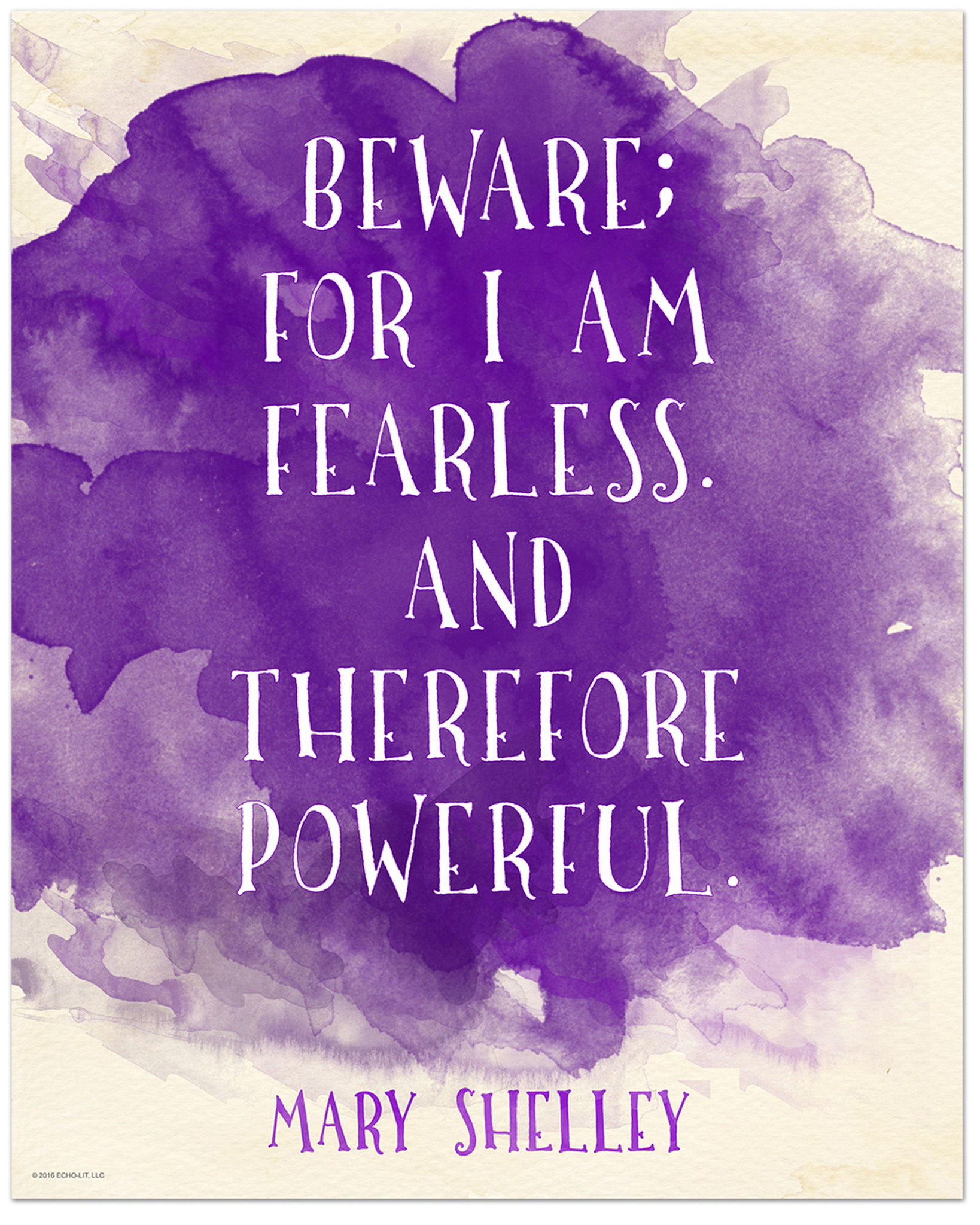 Beware For I Am Fearless Mary Shelley Inspirational Literary Quote