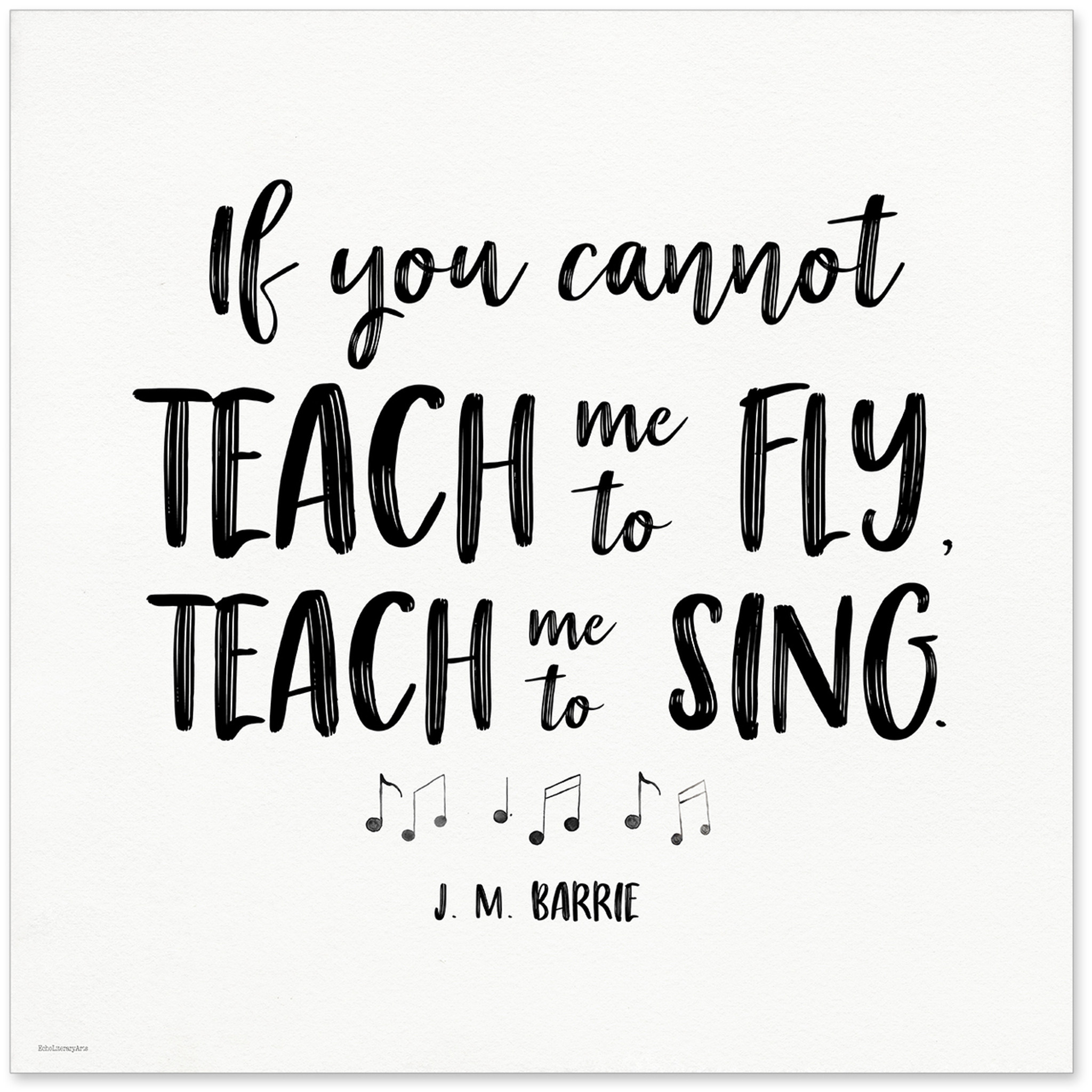 Teach Me To Sing J. M. Barrie Quote Art Print. Musical