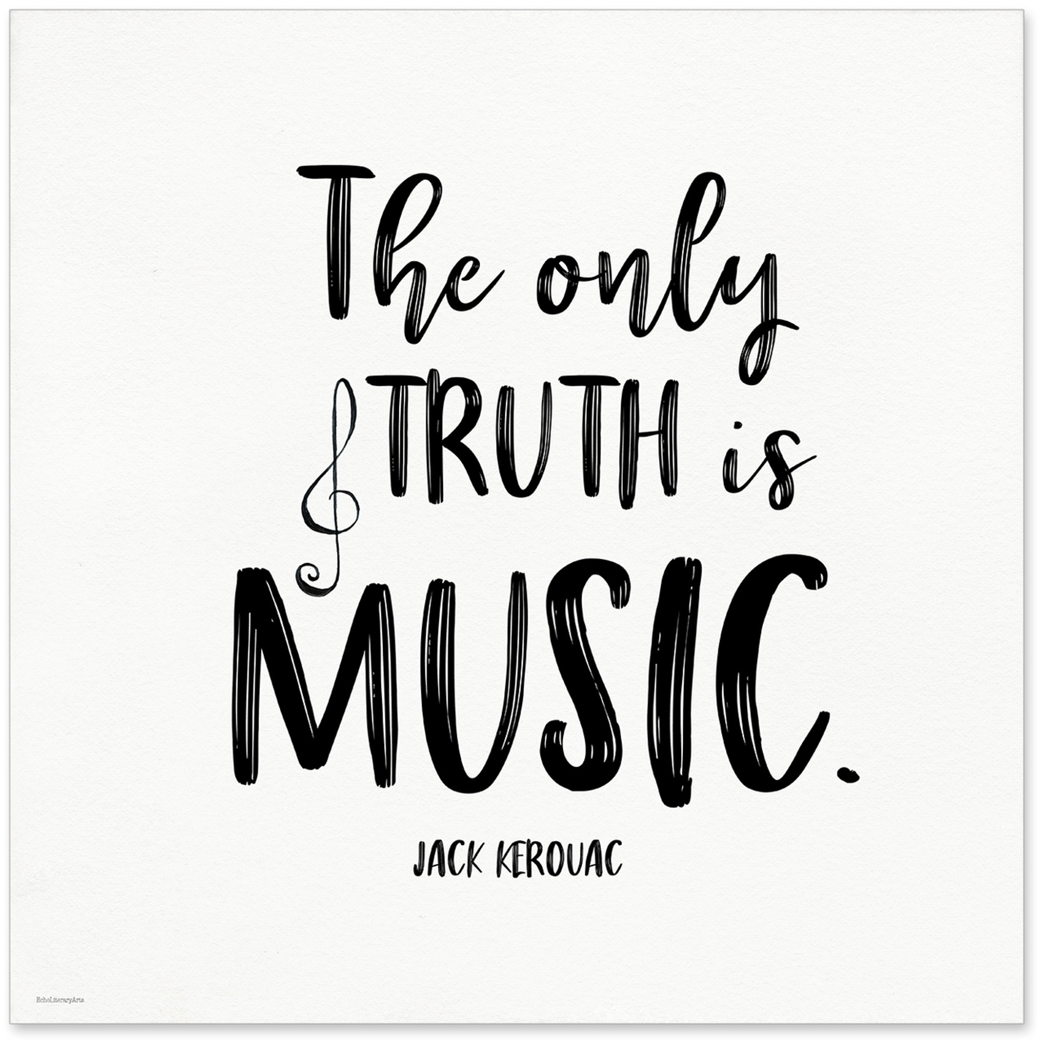 The Only Truth Is Music Jack Kerouac Quote Art Print. Musical Literary  Quote Print. Fine Art Paper, Laminated, or Framed. Multiple Sizes Available  for ...