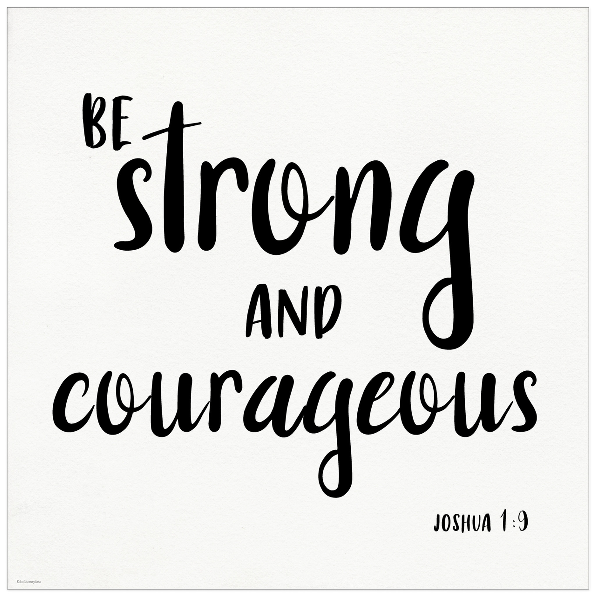 Be Strong and Courageous - Spiritual & Inspirational Quote Print. Bible  Verse Poster. Fine Art Paper, Laminated, or Framed. Multiple Sizes  Available ...