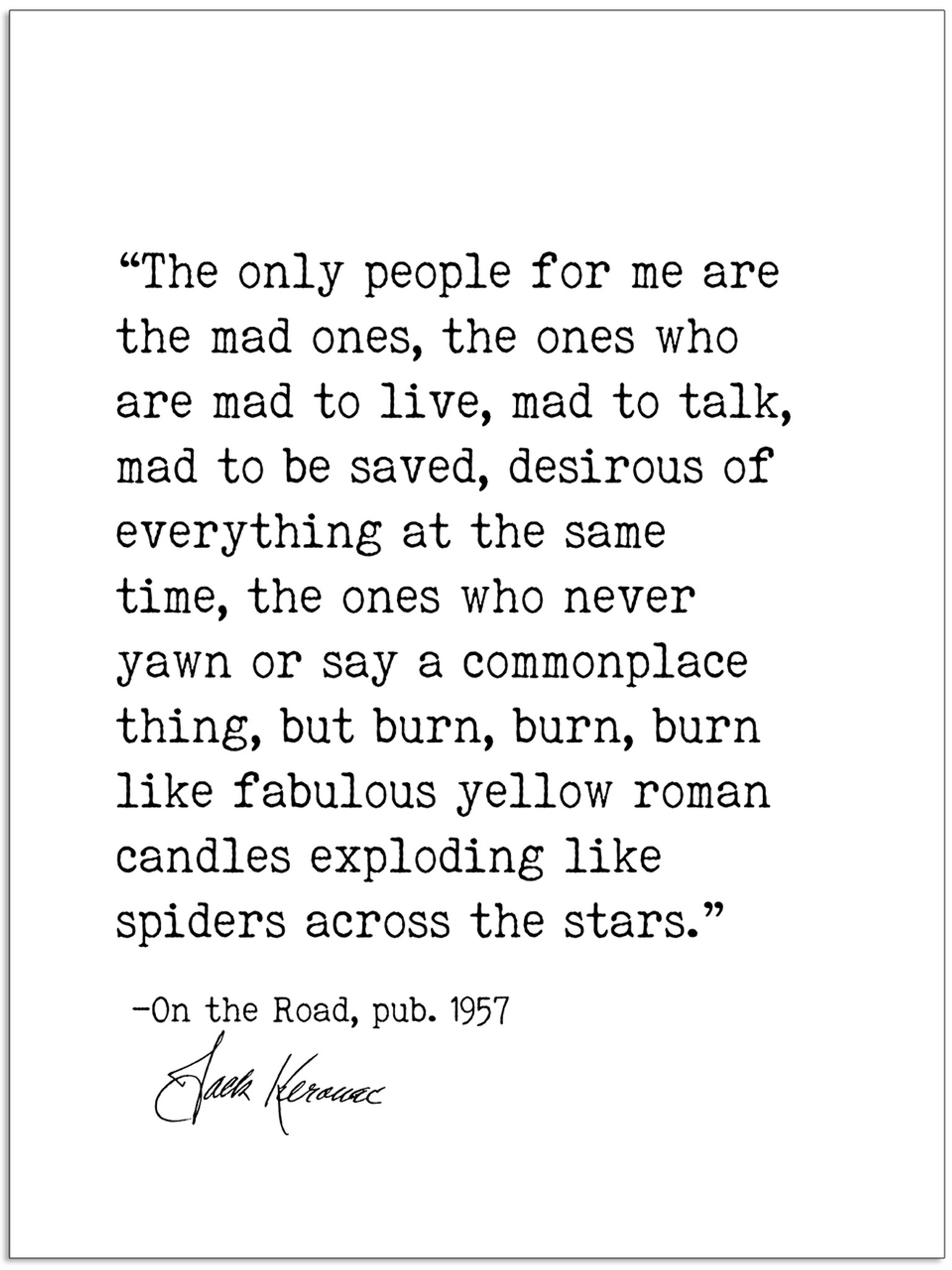 The Only People for Me Are the Mad Ones - Jack Kerouac, On the Road, Author  Signature Literary Quote Print. Fine Art Paper, Laminated, or Framed. ...