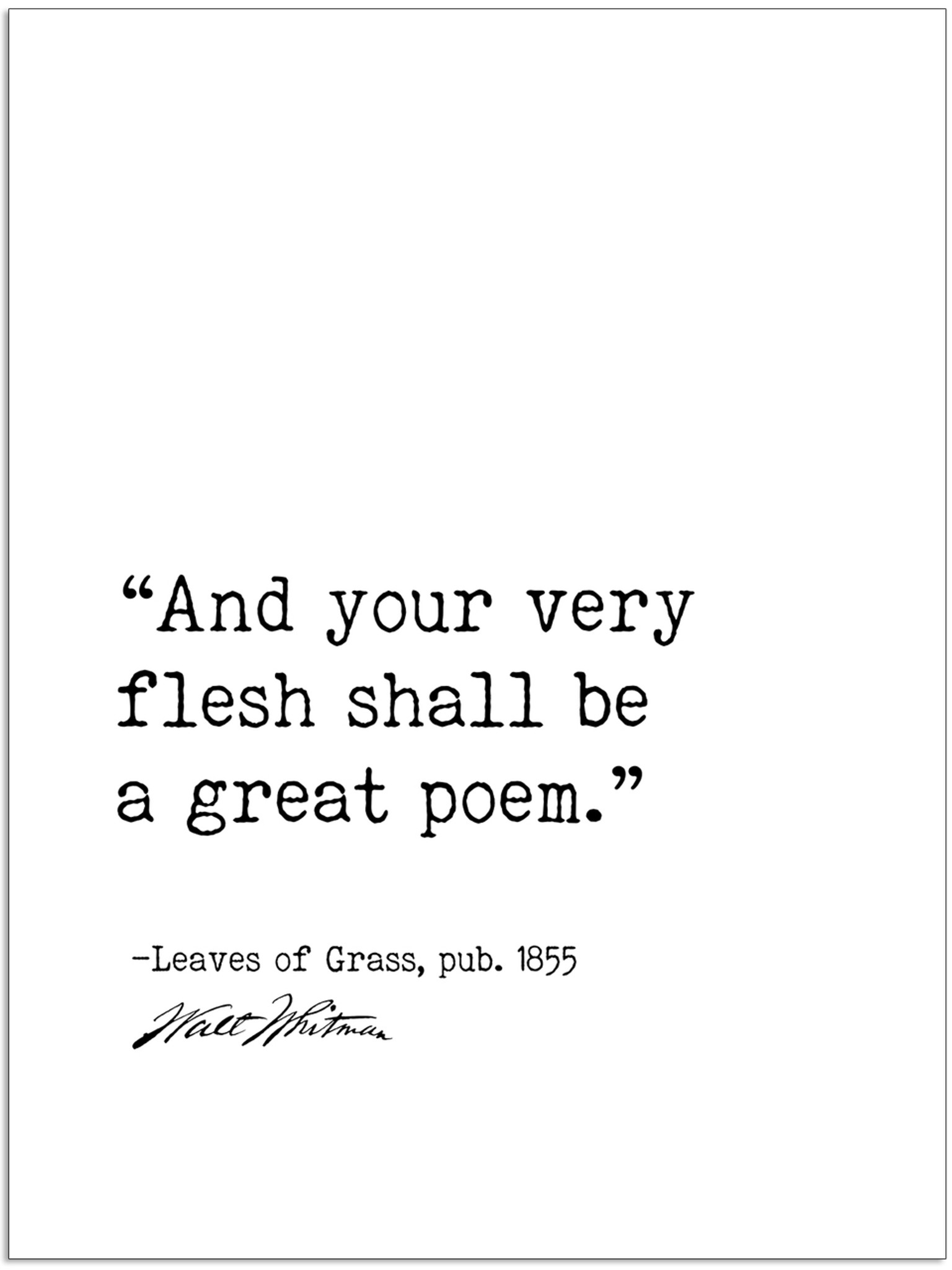 And Your Very Flesh Shall Be A Great Poem Walt Whitman Leaves Of Grass Author Signature Literary Fine Art Print For Home Office Or School