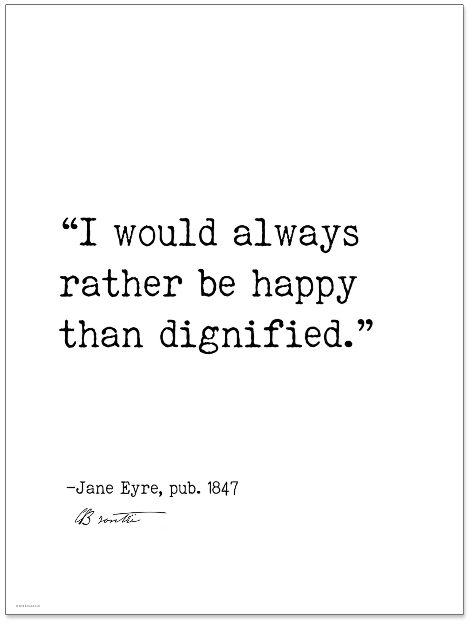 Rather Be Happy Than Dignified Charlotte Bronte Jane Eyre Author Signature Literary Quote Print Fine Art Paper Laminated Or Framed Multiple