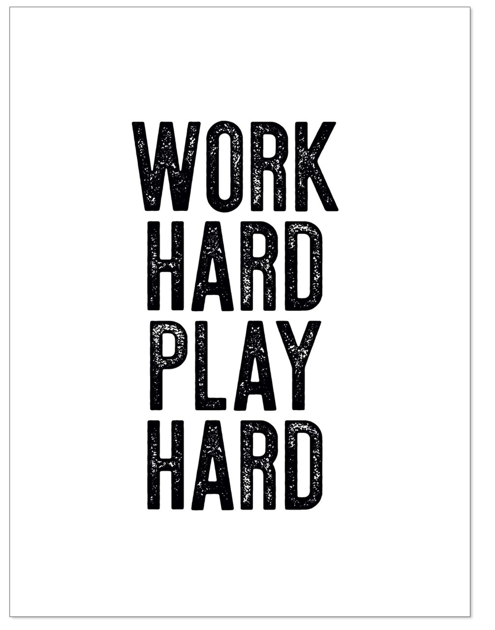 Work Hard Play Hard- Letter Press Style Inspirational Quote Print. Fine Art  Paper, Laminated, or Framed. Multiple Sizes for Home, Office, or School