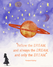 Follow the Dream, Rudyard Kipling Children's Literature Inspirational Quote Poster. Literary Quote Print. Fine Art Paper, Laminated, or Framed. Multiple Sizes Available for Home, Office, or School.