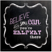 Believe You Can Inspirational Chalkboard Style Quote Poster. Fine Art Paper, Laminated, or Framed. Multiple Sizes Available for Home, Office, or School.