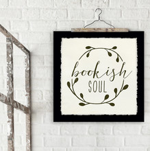 Bookish Soul Literary Quote Print. Fine Art Paper, Laminated, or Framed. Multiple Sizes Available for Home, Office, or School.