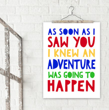I Knew an Adventure was Going to Happen A. A. Milne Literary Quote Print. Fine Art Paper, Laminated, or Framed. Multiple Sizes Available for Home, Office, or School.