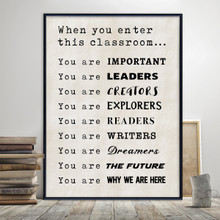 When You Enter This Classroom Print. Fine Art Paper, Laminated, or Framed. Multiple Sizes for Classroom