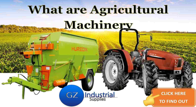 ​What are Agricultural Machinery
