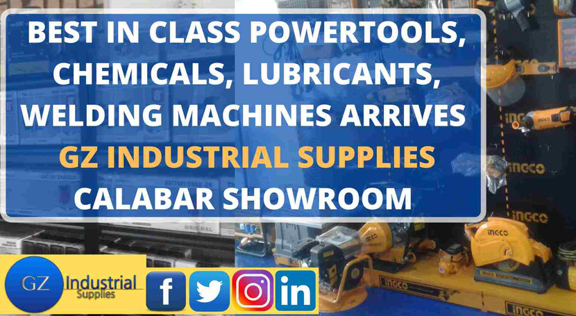 BEST IN CLASS POWER TOOLS, CHEMICALS, LUBRICANTS, WELDING MACHINES ARRIVES GZ INDUSTRIAL SUPPLIES CALABAR SHOWROOM