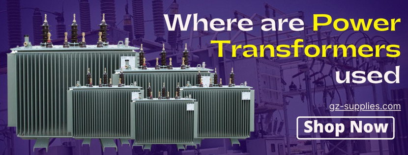 ​Where are Power Transformers used?