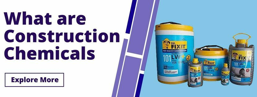 What are Construction Chemicals ?