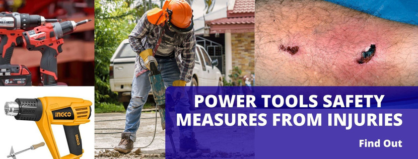 POWER TOOLS SAFETY MEASURES FROM INJURIES