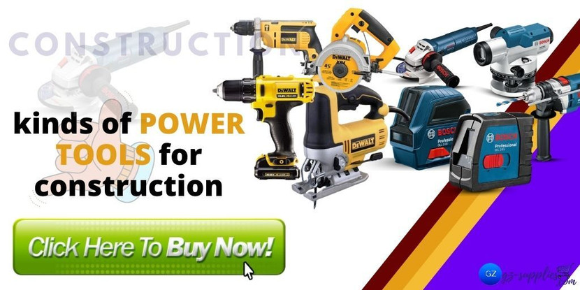 KINDS OF POWER TOOLS FOR CONSTRUCTION