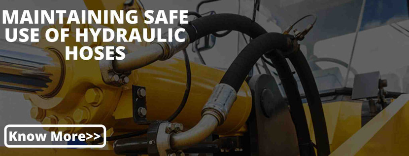 MAINTAINING SAFE USE OF HYDRAULIC HOSES