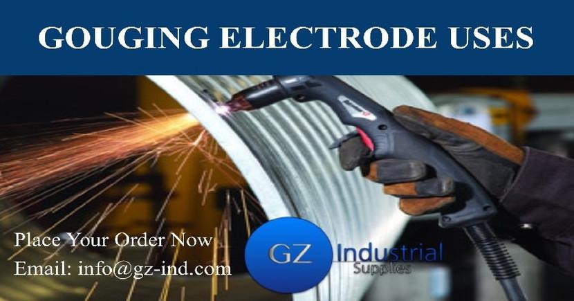 GOUGING ELECTRODE USES