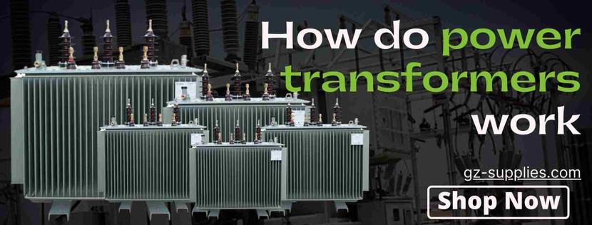 How do power transformers work?