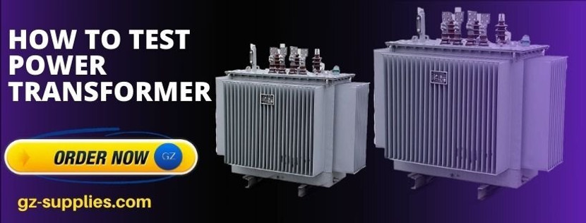 HOW TO TEST POWER TRANSFORMER