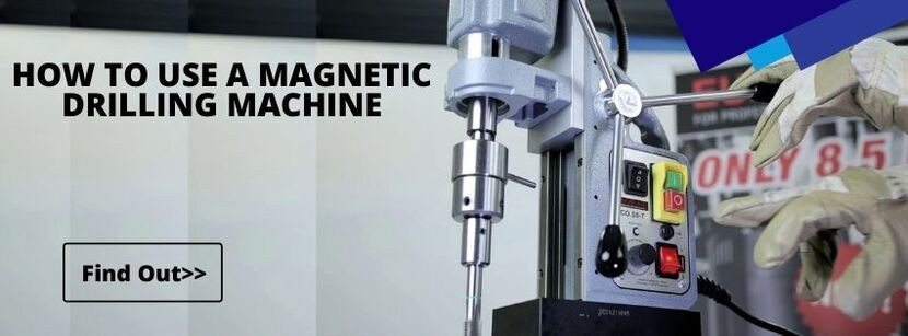 HOW TO USE A MAGNETIC DRILLING MACHINE