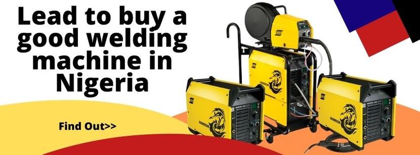 Lead to buy a good welding machine in Nigeria
