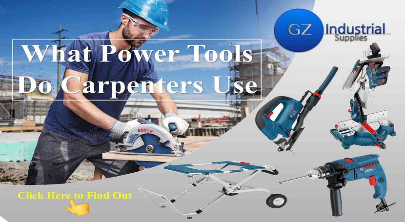 What Power Tools Do Carpenters Use
