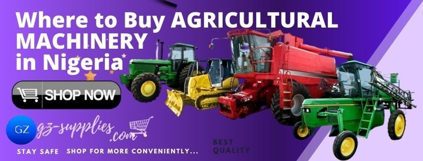 WHERE TO BUY AGRICULTURAL MACHINERY IN NIGERIA