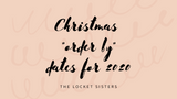 Christmas Ordering Deadlines for The Locket Sisters