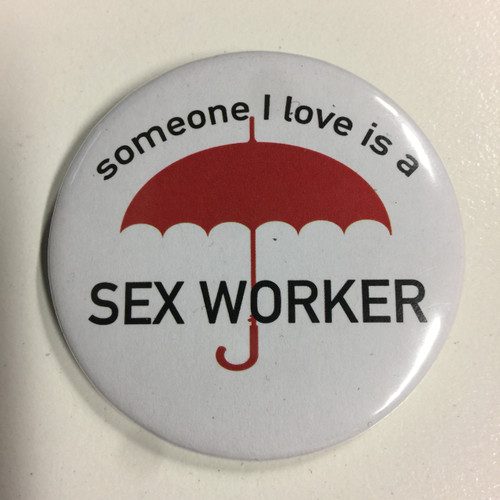 """SWOP """"Someone I Love is a Sex Worker"""" Badge"""