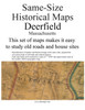 Set of 19 same size Historical Maps - Deerfield MA Old Map