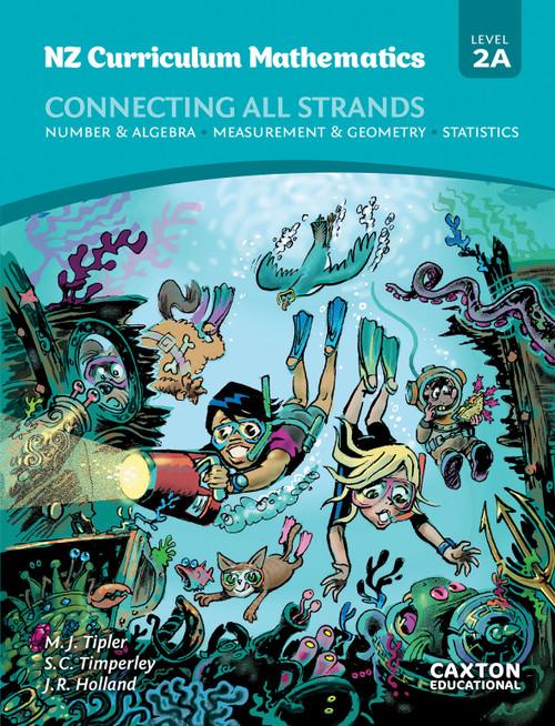 NZ Curriculum Mathematics - Connecting All Strands Level 2A