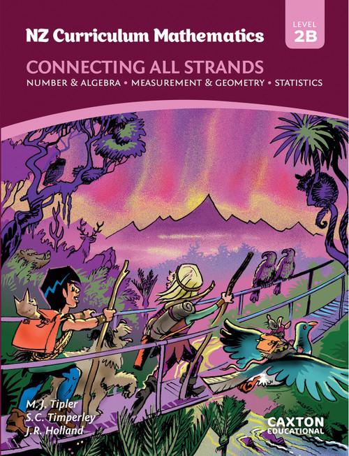 NZ Curriculum Mathematics - Connecting All Strands Level 2B