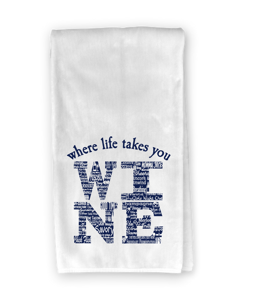 WINE Activity Letter Kitchen Towel - Where Life Takes You