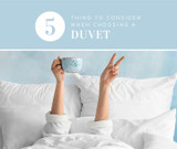 5 Factors to Consider When Picking a Duvet