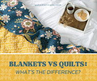 Blankets vs Quilts: What's the Difference?